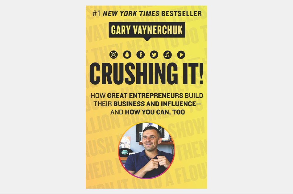 Crushing It!: How Great Entrepreneurs Build Their Business and Influence