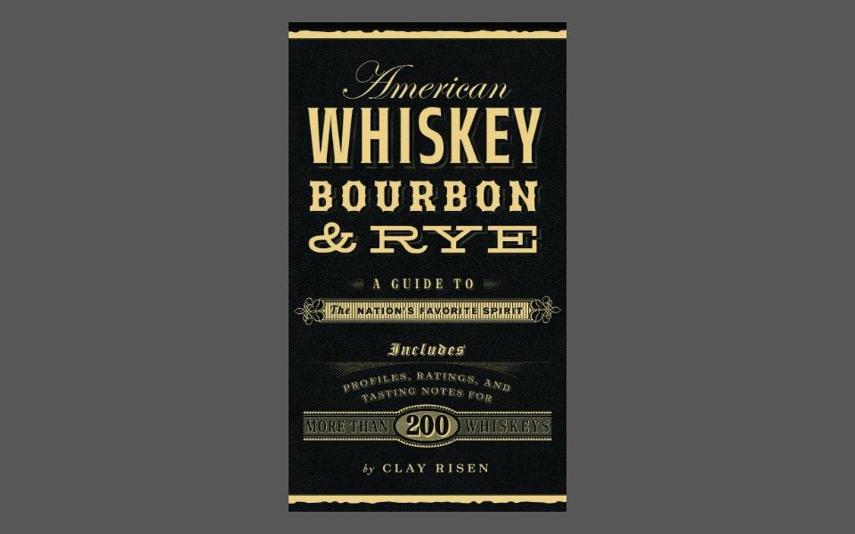 American Whiskey, Bourbon, and Rye