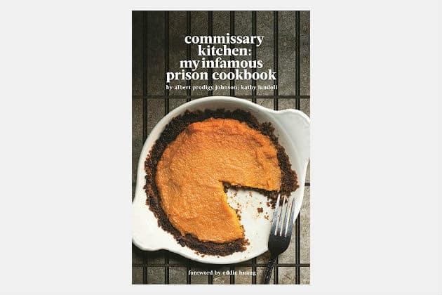 Commissary Kitchen: My Prison Cookbook