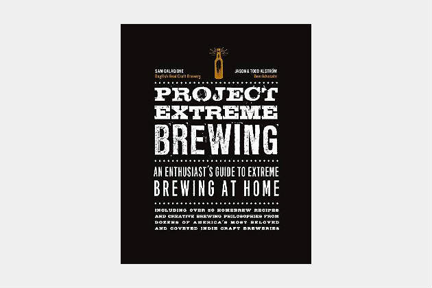 Project Extreme Brewing: An Enthusiast's Guide to Extreme Brewing at Home