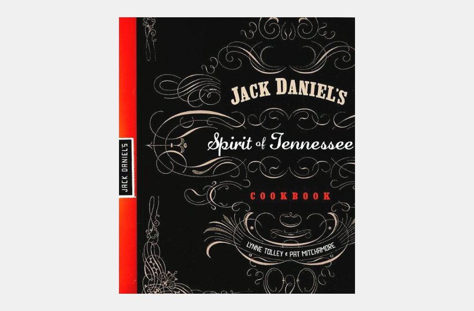 Jack Daniel's Spirit Of Tennessee Cookbook