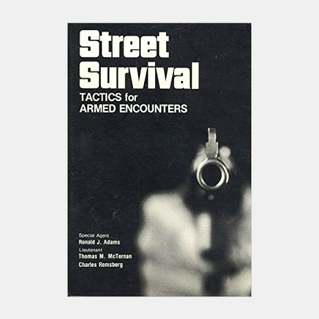 Street Survival: Tactics For Armed Encounters