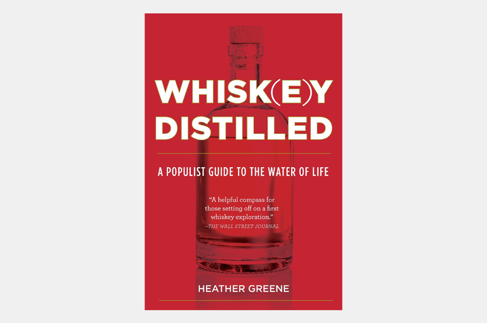 Whisk(e)y Distilled: A Populist's Guide to the Water of Life